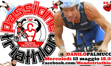 Danilo Palmucci 1^ parte – Passione Triathlon n° 12