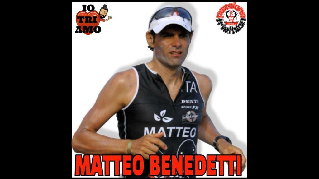 Passione Triathlon Matteo Benedetti