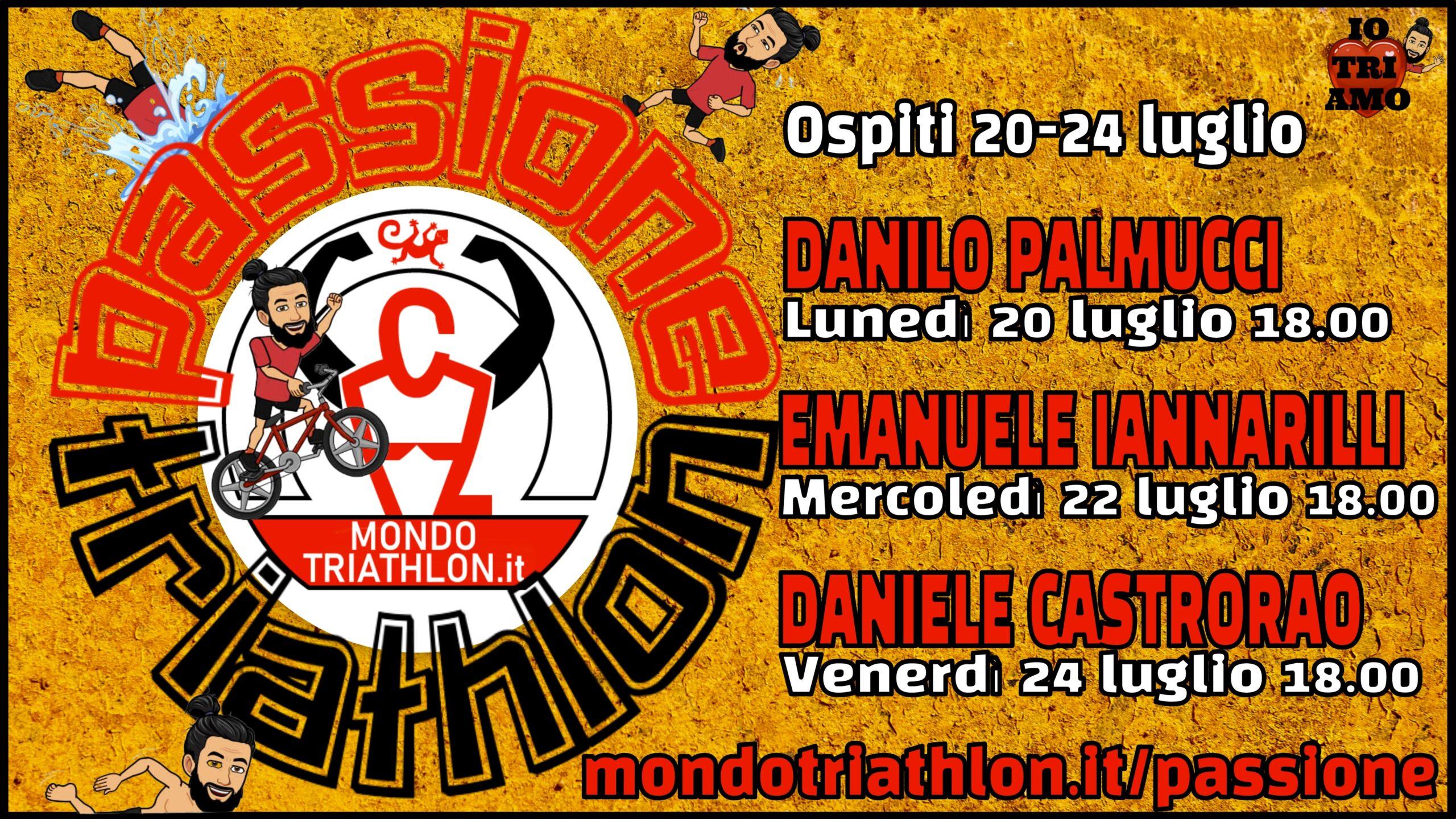 Passione Triathlon, il palinsesto dal 20 al 24 luglio 2020, con Danilo Palmucci, Emanuele Iannarilli e Daniele Castrorao