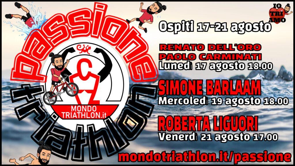 Passione Triathlon, il palinsesto dal 17 al 21 agosto 2020, con Renato Dell'Oro e Paolo Carminati, Simone Barlaam e Roberta Liguori