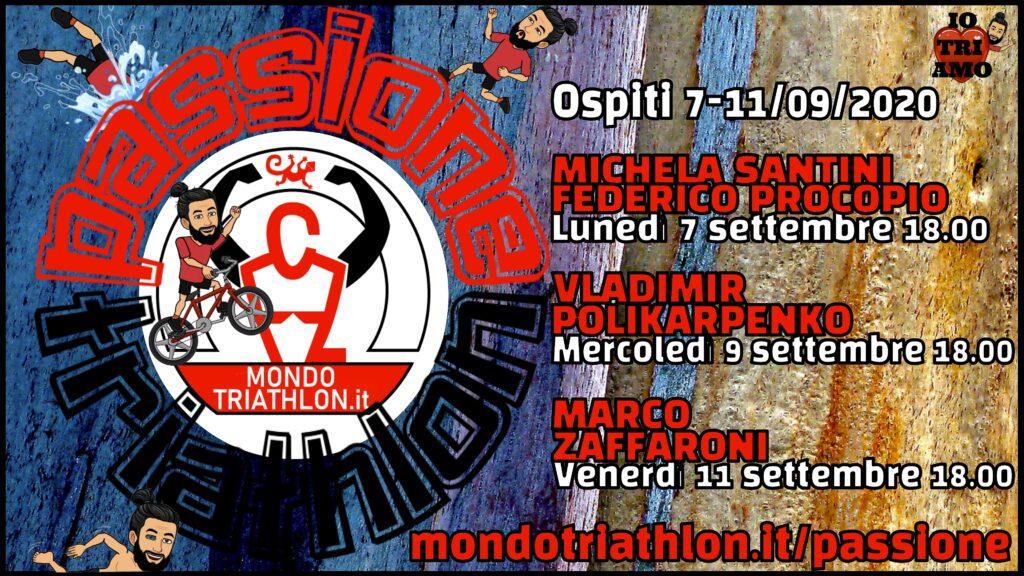 Passione Triathlon, il palinsesto dal 7 all'11 settembre 2020, con Michela Santini e Federico Procopio, Vladimir Polikarpenko, Marco Zaffaroni