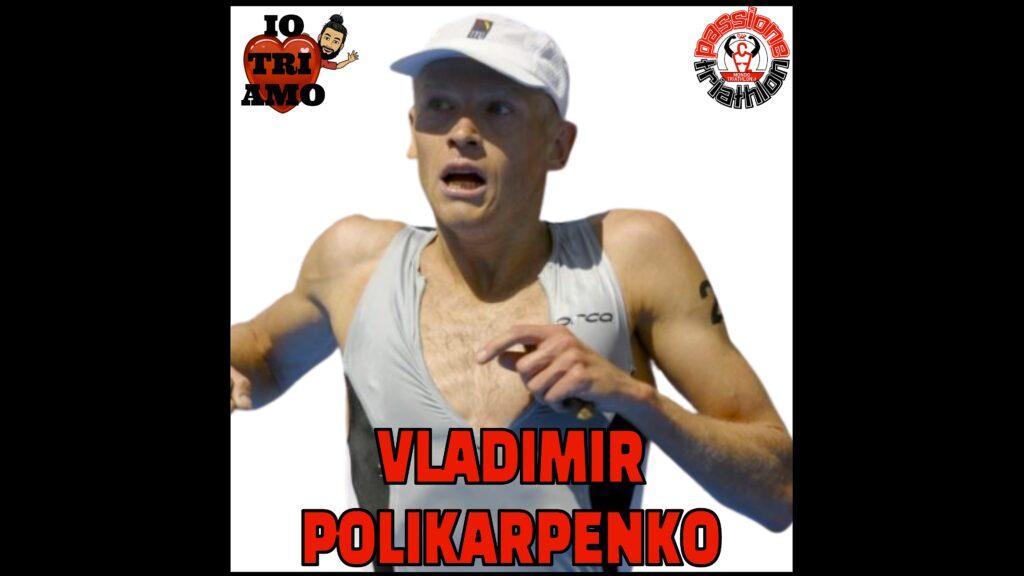Vladimir Polikarpenko Passione Triathlon