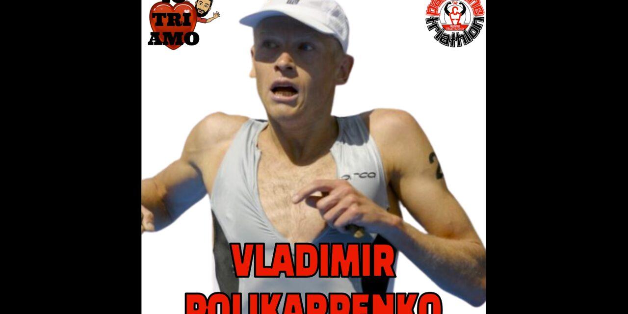 Vladimir Polikarpenko – Passione Triathlon n° 72