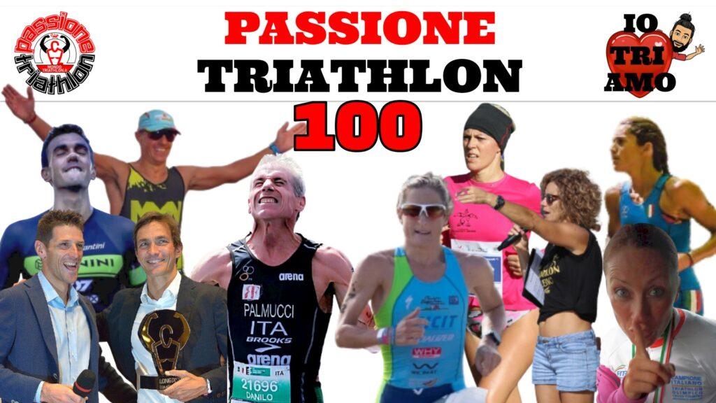 Passione Triathlon puntata numero 100!