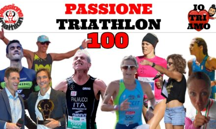 In 10 x 10! La puntata 100! – Passione Triathlon n° 100