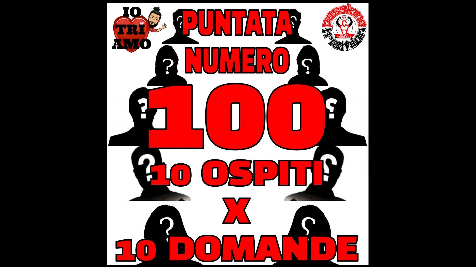 10x10 Passione Triathlon n° 100