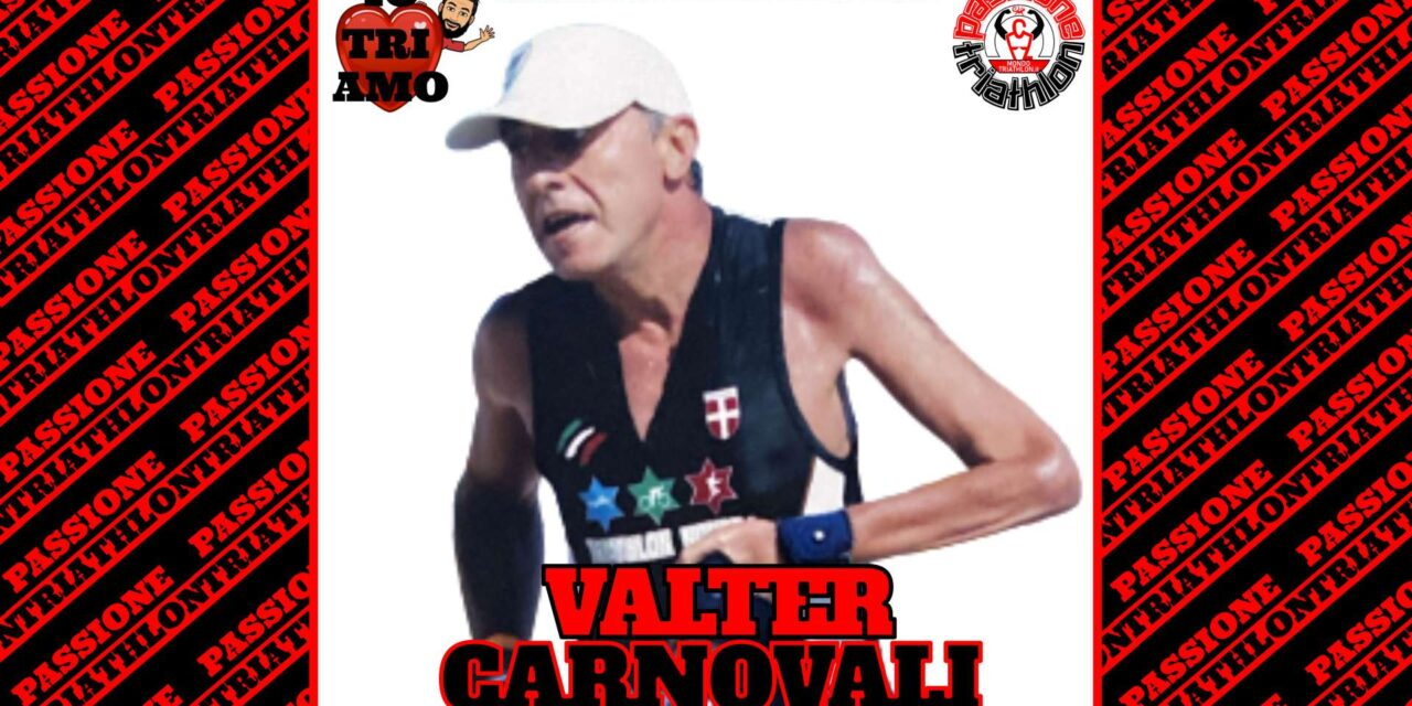 Valter Carnovali – Passione Triathlon n° 136