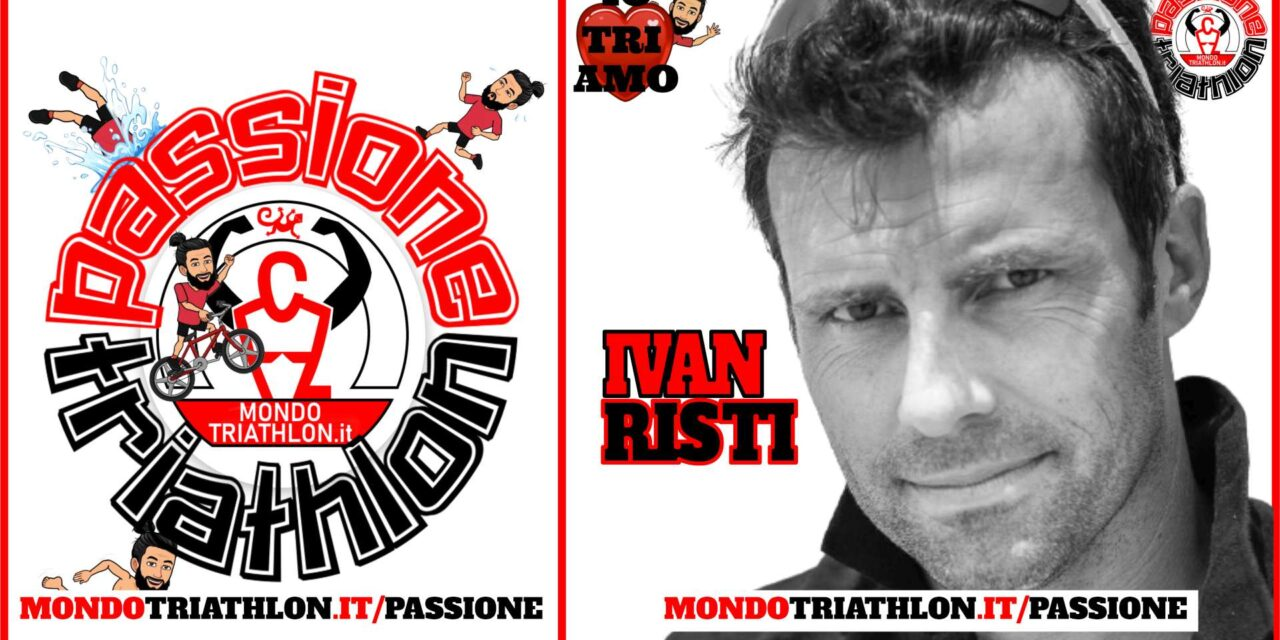 Ivan Risti – Passione Triathlon n° 151