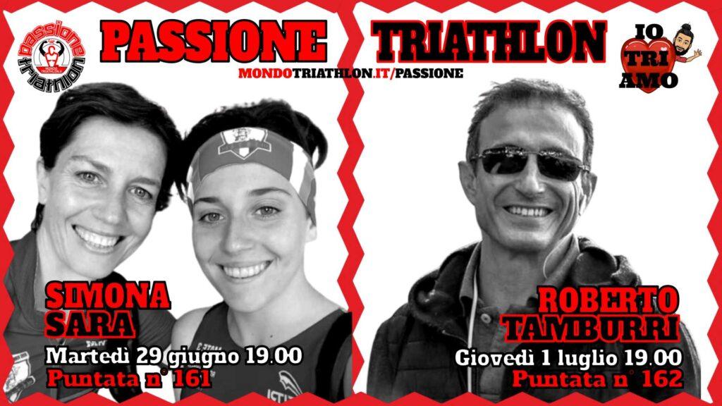Copertina Passione Triathlon 29 giugno e 1° luglio 2021 - Simona Leone e Sara Dagani e Robeto Tamburri, puntate 161 e 162