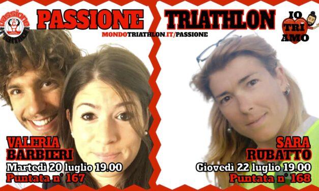 Passione Triathlon Protagonisti 20 e 22 luglio 2021