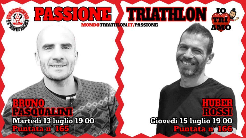 Copertina Passione Triathlon 13 e 15 luglio 2021 - Bruno Pasqualini e Huber Rossi, puntate 165 e 166