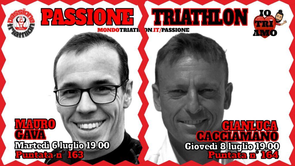 Copertina Passione Triathlon 6 e 8 luglio 2021 - Mauro Gava e Gianluca Cacciamano, puntate 163 e 164