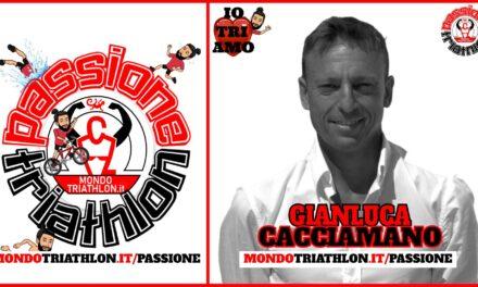Gianluca Cacciamano – Passione Triathlon n° 164
