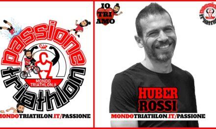 Huber Rossi – Passione Triathlon n° 166