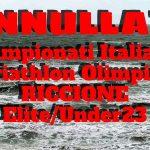 Annullati per maltempo gli Italiani di triathlon olimpico Elite e Under 23, per ora confermati i Campionati per gli Age Group di domenica